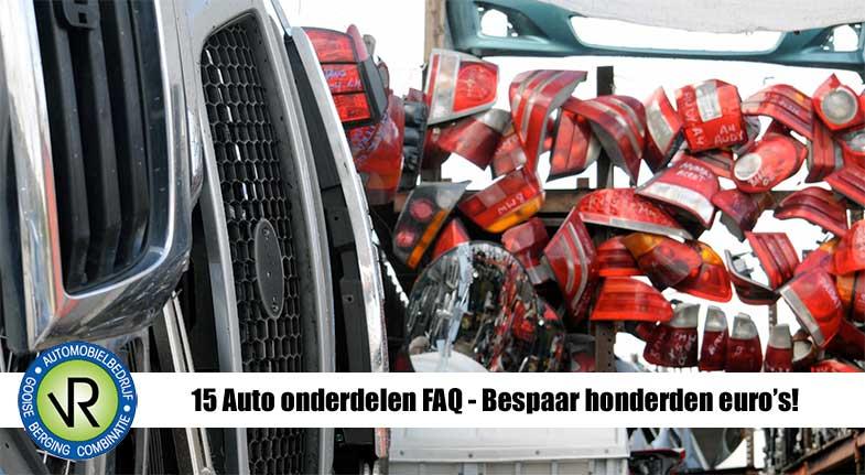 15 Auto onderdelen FAQ – Bespaar honderden euro's op je volgende reparatie