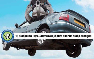 18 Sloopauto Tips – Alles over je auto naar de sloop brengen